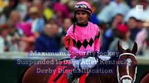 Maximum Security Jockey Suspended 15 Days After Kentucky Derby Disqualification [Video]