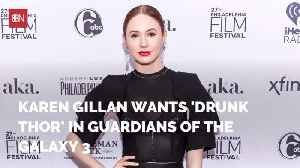 Karen Gillan Wants Overweight and Drunk Thor In Future Movies [Video]
