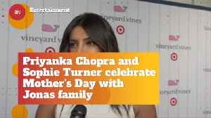 Priyanka Chopra And Sophie Turner Hung Out For Mother's Day [Video]