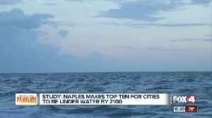 Study shows Naples is in the top ten for cities to be underwater by 2100 [Video]