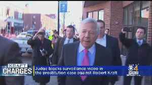 Judge Blocks Surveillance Video In The Prostitution Case Against Robert Kraft [Video]