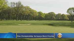 PGA Championship: Bethpage Black Course Preview [Video]
