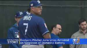 News video: Dodgers Pitcher Julio Urias Arrested For Domestic Battery