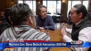 Montana Gov. Steve Bullock Announces 2020 Presidential Bid [Video]