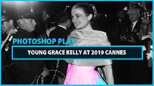 Celeb Photoshop Transformation: Grace Kelly at Cannes in 2019 [Video]