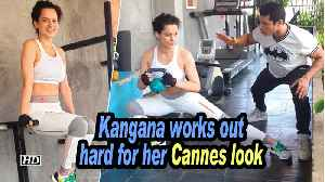 Kangana works out hard for her Cannes look [Video]