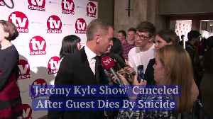 'Jeremy Kyle Show' Canceled After Guest Dies by Suicide [Video]