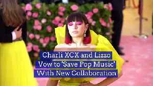 Charli XCX and Lizzo Vow to 'Save Pop Music' With New Collaboration [Video]