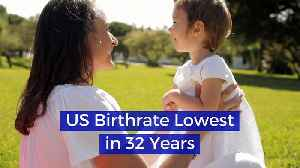 US Birthrate Lowest in 32 Years [Video]