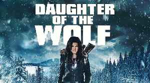 DAUGHTER OF THE WOLF Movie - Gina Carano, Richard Dreyfuss, Brendan Feh [Video]