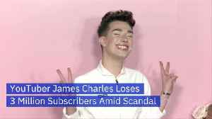 James Charles' YouTube Scandal Is Blowing Up [Video]