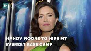Mandy Moore Is Taking On The Ultimate Hiking Challenge [Video]