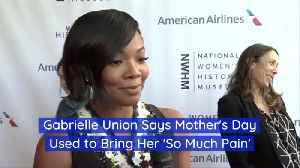 Gabrielle Union Did Not Have Good Memories Of Mother's Day [Video]