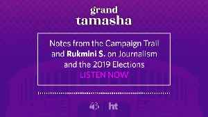 Podcast: Notes from the campaign trail; and Rukmani S on election reporting [Video]