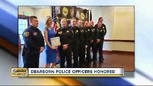Dearborn Police officers honored for life-saving efforts [Video]