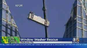 Window Washers Rescued After Dangling Off Skyscraper In Oklahoma City [Video]