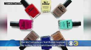 Dunkin' Introduces Nail Polish Inspired By Lattes, Ice Cream-Flavored Coffees At Select Philadelphia Nail Salons [Video]