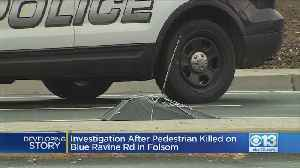 Pedestrian Killed After Being Hit By Car In Folsom [Video]