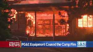PG&E Equipment Caused The Camp Fire [Video]