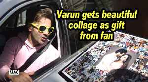 Varun Dhawan gets beautiful collage as gift from fan [Video]