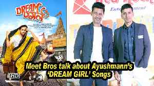 News video: Meet Bros give details about Ayushmann's 'DREAM GIRL' Songs