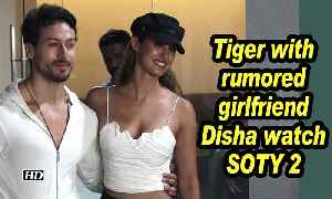 Tiger Shroff watches SOTY 2 with rumored girlfriend Disha Patani [Video]