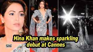 Hina Khan makes sparkling debut at Cannes [Video]