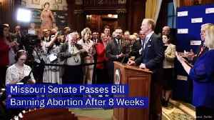 Missouri Senate Passes Bill Banning  Abortion After 8 Weeks [Video]