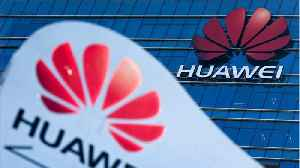 U.S. Puts China's Huawei, 70 Affiliates On Trade Blacklist [Video]