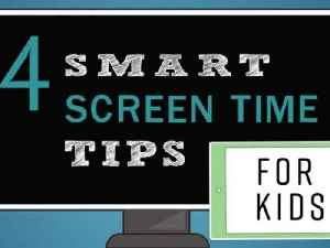 4 Smart Screen-Time Tips for Kids [Video]