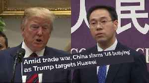Amid trade war, China slams 'US bullying' as Trump targets Huawei [Video]