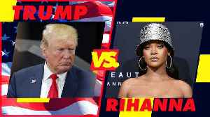 What exactly are Trump and Rihanna fighting over again? [Video]