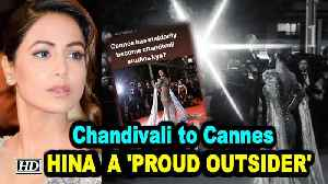 Chandivali to Cannes: Hina Khan a 'proud outsider' [Video]