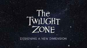 The Twilight Zone: Designing a New Dimension [Video]
