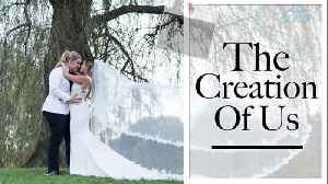 The Creation Of Us – Meet Christen and Heather [Video]