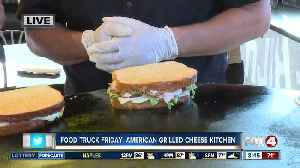 Food Truck Friday 4: American Grilled Cheese Kitchen [Video]