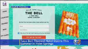 Taco Bell Is Opening A Hotel In Palm Springs This Summer [Video]