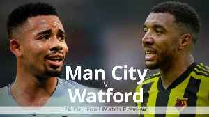 News video: FA Cup Final: Manchester City v Watford preview