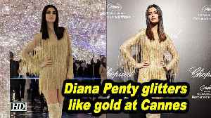 News video: Diana Penty glitters like gold at Cannes
