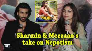 News video: Debutantes Sharmin Segal and Meezan Jaaferi's take on Nepotism