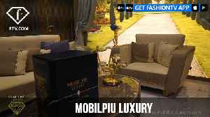 MOBILPIU LUXURY FROM CLASSICAL TO MODERN | FashionTV | FTV [Video]