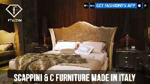 SCAPPINI & C FURNITURE MADE IN ITALY | FashionTV | FTV [Video]