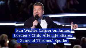 Fans Take It Way Too Far With James Corden Over GoT Spoiler [Video]