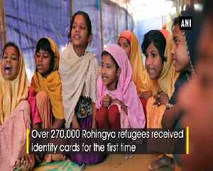 Rohingya refugees in Bangladesh receive identification for the first time [Video]