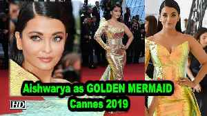 Aishwarya turns GOLDEN MERMAID at Cannes 2019 [Video]