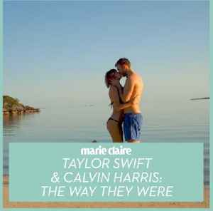 Marie Claire - Taylor Swift & Calvin Harris: The Way They Were [Video]