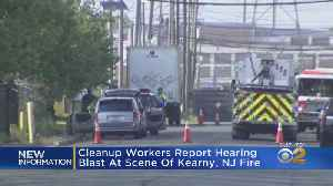 Cleanup Workers Report Hearing Blast At Scene Of Fire In Kearny, NJ [Video]