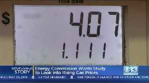 Energy Commission Pushing For Study To Look Into Rising Gas Prices [Video]