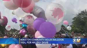 Houston Community Holds Balloon Vigil For Maleah Davis [Video]