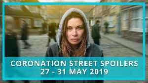 Coronation Street spoilers: 27 - 31 May 2019 [Video]